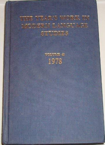 The Year's Work in Modern Language Studies : Vol. 40 : 1978: Price, Glanville; Wells, David A.