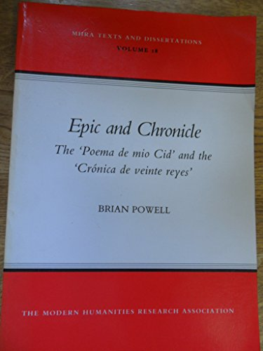 9780900547843: Epic and Chronicle: The 'Poema de Mio Cid' and the 'Cronica de Veinte Reyes' (Texts & Dissertations)