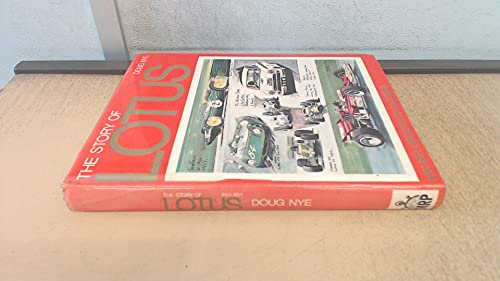 Story of Lotus, 1961-1971: Growth of a Legend.: NYE, Doug.