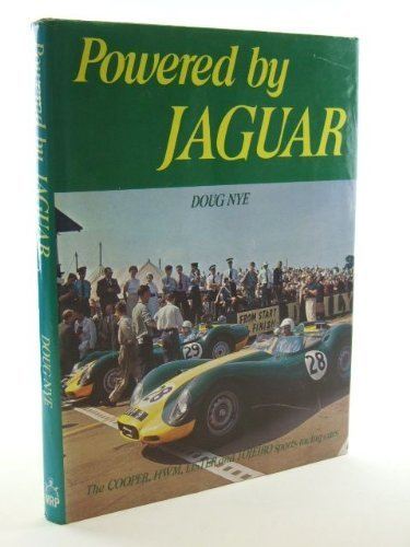 Powered by Jaguar: The Cooper, H.W.M., Lister: Nye, Doug