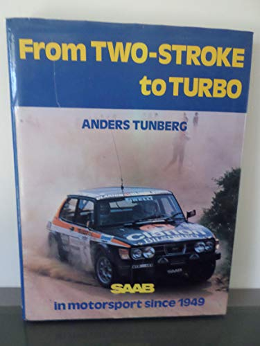 9780900549571: From Two-Stroke to Turbo: Saab in Motor Sports Since 1949