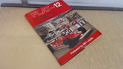 9780900549625: Flat-12: The Racing Career of Ferrari's 3-litre Grand Prix and Sports Cars