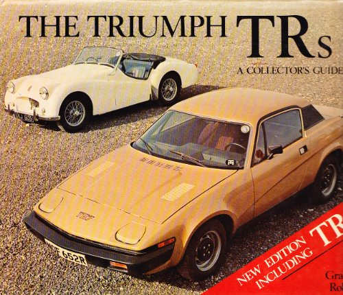 The Triumph TRs: A Collector's Guide: Robson, Graham