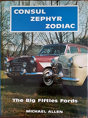 9780900549809: Consul-Zephyr-Zodiac: The big fifties Fords