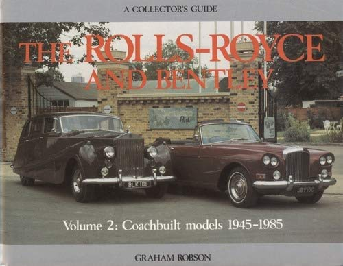 Rolls Royce and Bentley Collector's Guide, Vol. 2 (R310ae) (0900549874) by Robson, Graham