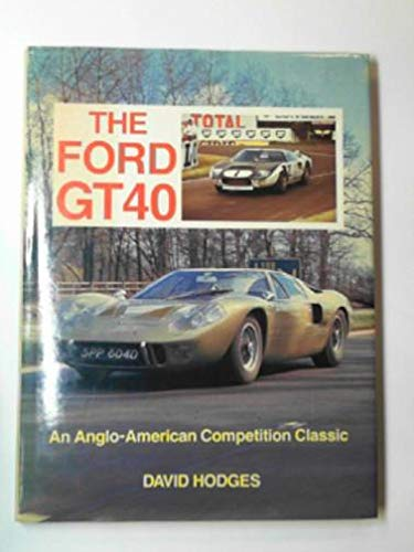 9780900549915: Ford GT40: An Anglo-American Classic