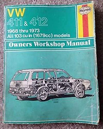 Volkswagen 411/412 Owners Workshop Manual, 1968-1973: All 1679cc Models: J.H.Haynes, K. F. ...