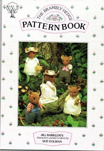 9780900556906: The Brambley Hedge Pattern Book - Jill Barklem's charecters created in fabric by Sue Dolman