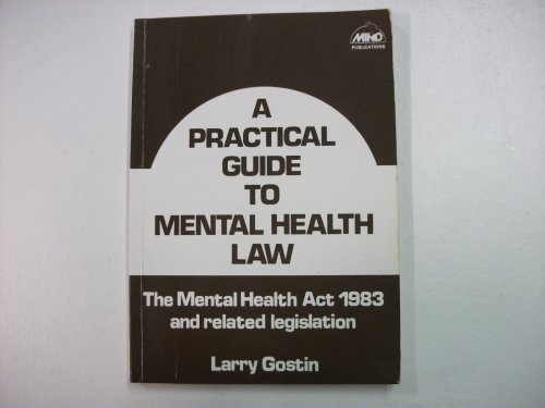 A Practical Guide to Mental Health Law: The Mental Health ACT 1983 and Related Legislation (0900557591) by Lawrence O.; Manning, Janet Gostin