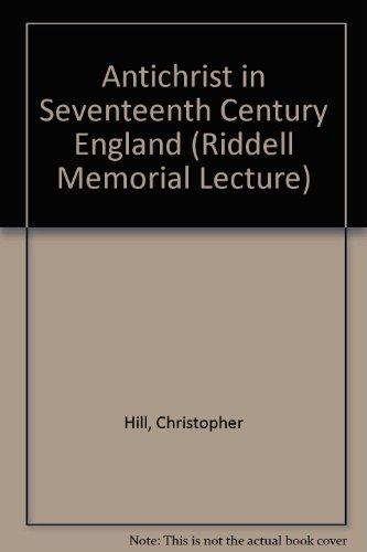 9780900565304: Antichrist in Seventeenth Century England (Riddell Memorial Lecture)