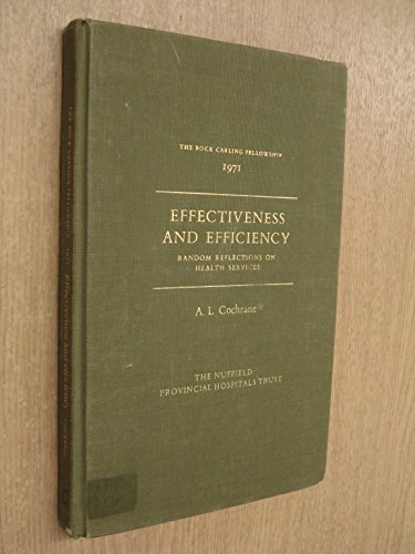 9780900574177: Effectiveness and Efficiency: Random Reflections on Health Services (The Rock Carling Fellowship)