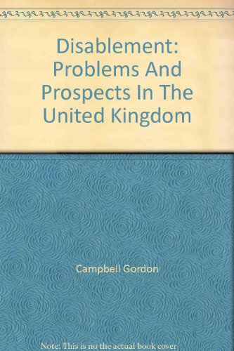 Disablement : Problems and Prospects in the United Kingdom: Campbell, Gordon