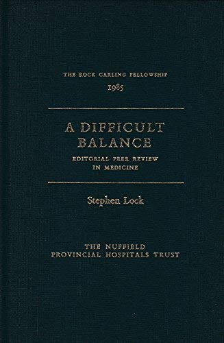 9780900574566: A difficult balance: Editorial peer review in medicine (The Rock Carling Fellowship)