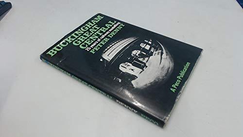 Buckingham Great Central: twenty-five years of railway modelling: Peter Bond Denny