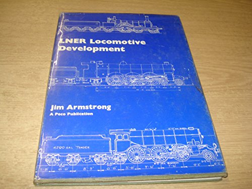 9780900586415: London and North Eastern Railway Locomotive Development