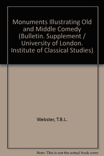 9780900587023: Monuments Illustrating Old and Middle Comedy (University of London. Institute of Classical Studies. Bulletin supplement no. 23)