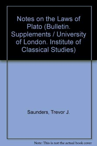 """Notes on the """"Laws"""" of Plato (University of London. Institute of Classical Studies. Bulletin supplement, no. 28) (0900587083) by Saunders, Trevor J."""
