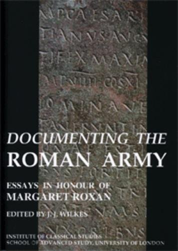 9780900587924: Documenting the Roman Army: Essays in Honour of Margaret Roxan (Bulletin Supplement)