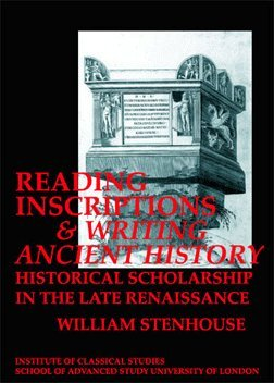 9780900587986: Reading Inscriptions and Writing Ancient History: Historical Scolarship in the Late Rennaissance