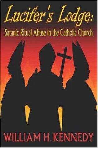 9780900588068: Lucifer's Lodge: Satanic Ritual Abuse in the Catholic Church