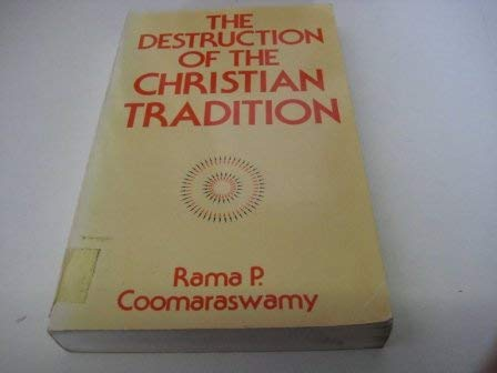9780900588204: The Destruction of the Christian Tradition