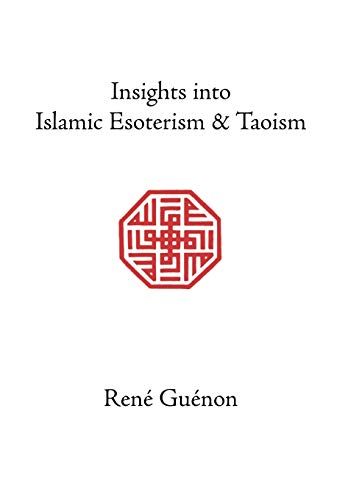 9780900588259: Insights into Islamic Esoterism and Taoism (Collected Works of Rene Guenon)