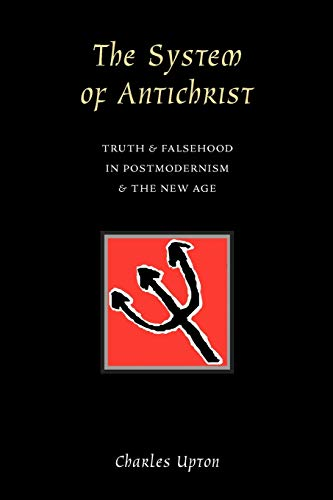 9780900588303: The System of Antichrist: Truth and Falsehood in Postmodernism and the New Age