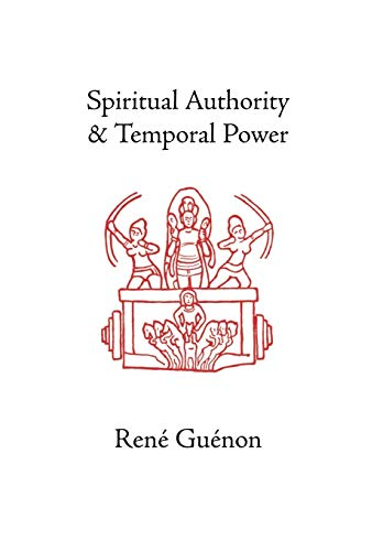 9780900588471: Spiritual Authority and Temporal Power (Guenon, Rene. Works.)