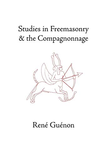 9780900588518: Studies In Freemasonry And The Compagnonnage
