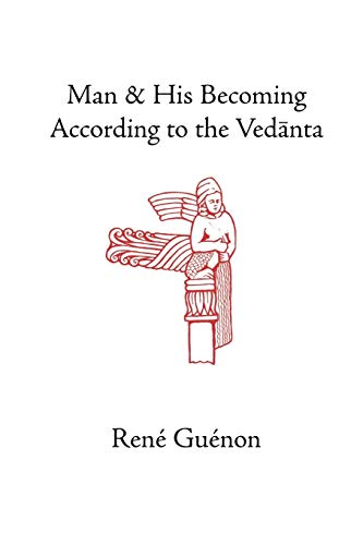 9780900588617: Man and His Becoming according to the Vedanta (Rene Guenon Works)