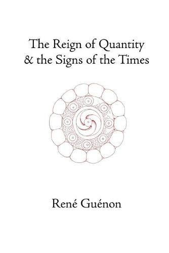 9780900588679: The Reign of Quantity and the Signs of the Times (Rene Guenon Works)