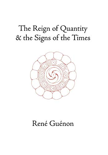 9780900588686: The Reign of Quantity and the Signs of the Times (Collected Works Of Rene Guenon)