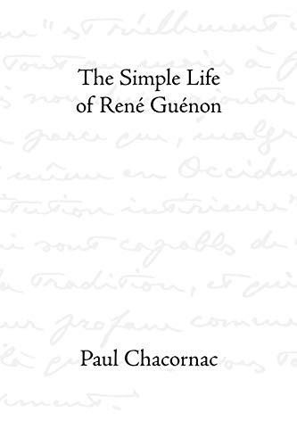 9780900588761: The Simple Life of Rene Guenon