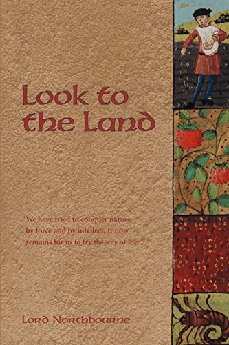 Look to the Land: Lord Northbourne