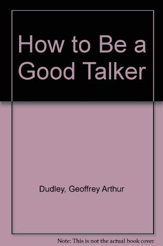 9780900604003: How to Be a Good Talker