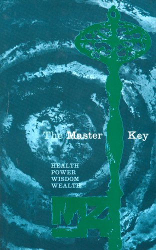 THE MASTER KEY: IN TWENTY-FOUR PARTS, WITH: Haanel, Charles F.