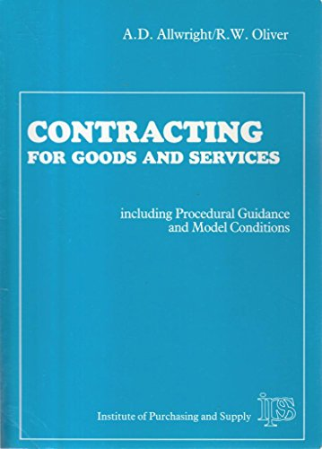 Contracting for Goods and Services: Oliver, R.W., Allwright,