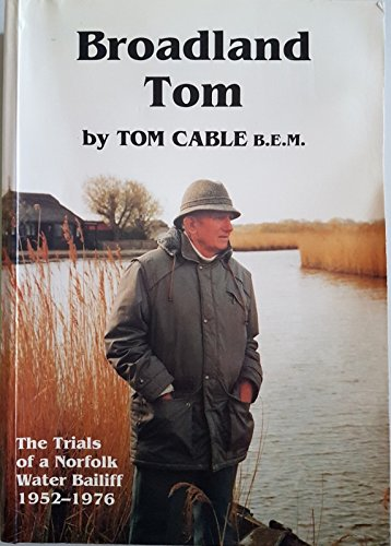 Broadland Tom : The Trials of a Water Bailiff , 1952-1976