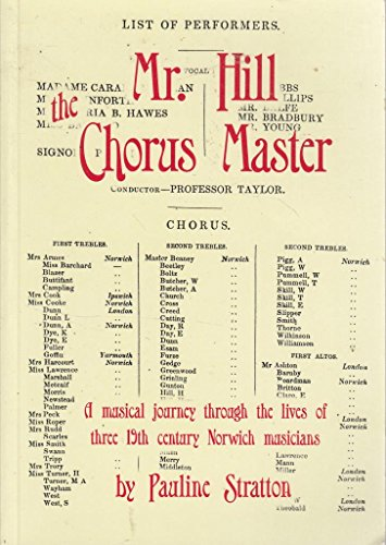 Mr. Hill the Chorus Master: A Musical: Stratton, Pauline Mary
