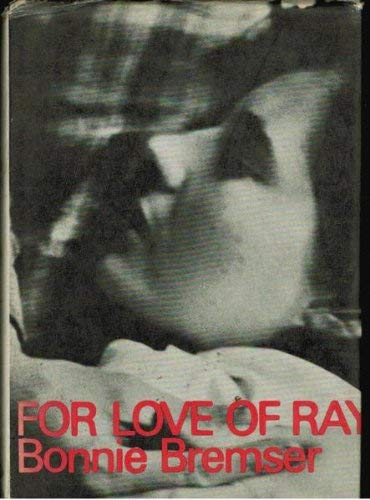 For Love of Ray: Bremser. Ray