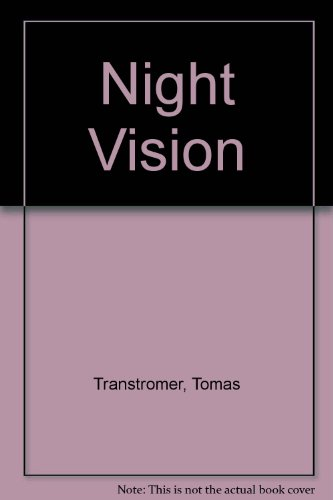 Night Vision.: Tomas Transtromer. Translated by Robert Bly.