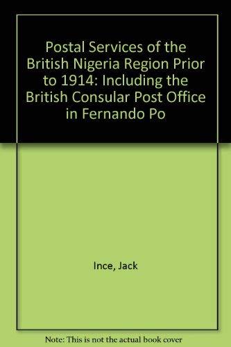 9780900631252: Postal Services of the British Nigeria Region Prior to 1914: Including the British Consular Post Office in Fernando Po