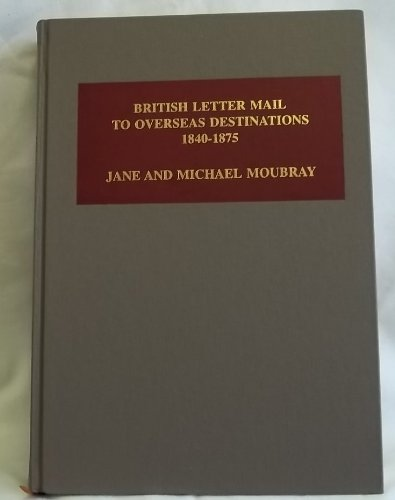 9780900631283: British Letter Mail to Overseas Destinations 1840-1875