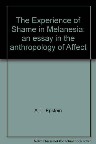 9780900632358: The Experience of Shame in Melanesia: an essay in the anthropology of Affect