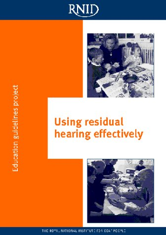 9780900634758: Using Residual Hearing Effectively (Education Guidelines Project)