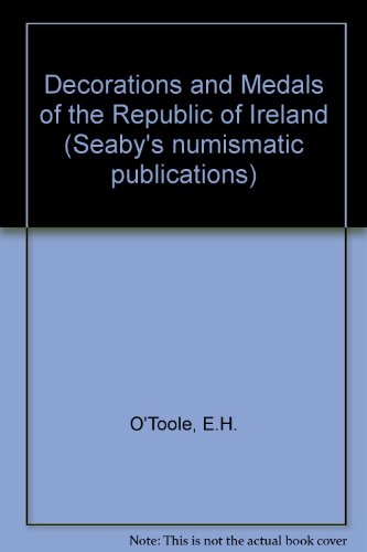 9780900652332: Decorations and Medals of the Republic of Ireland (Seaby's numismatic publications)