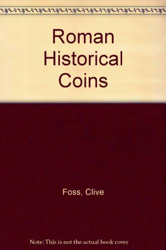 Roman Historical Coins: Foss, Clive