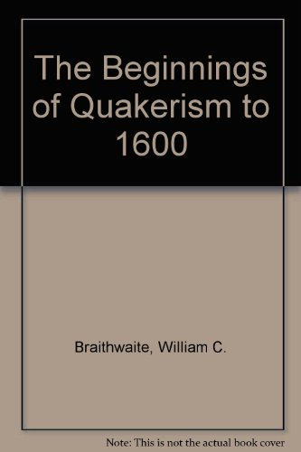 9780900657252: The Beginnings of Quakerism to 1600