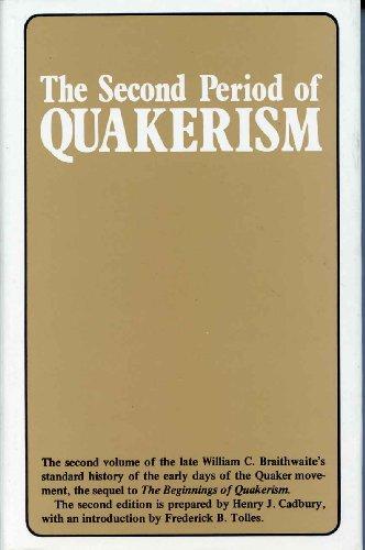 The Second Period of Quakerism: BRAITHWAITE, WILLIAM C