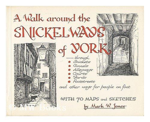9780900657825: Walk Around the Snickelways of York